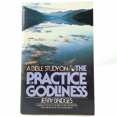 A Bible Study For Use with THE PRACTICE OF GODLINESS Jerry Bridges #ad