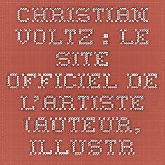 Christian Voltz : le site officiel de l'artiste (auteur, illustrateur, sculpteur, graveur) - Strasbourg - Alsace / France