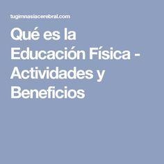 Qué es la Educación Física - Actividades y Beneficios