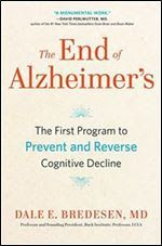 The End of Alzheimer's: The First Program to Prevent and Reverse Cognitive Decline free ebook download