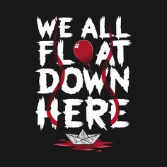 Shop We All Float - Horror Slogan pennywise t-shirts designed by Nemons as well as other pennywise merchandise at TeePublic. Creepiest Horror Movies, Scary Movies, Good Movies, Comedy Movies, Horror Quotes, Slogan Design, Pennywise The Dancing Clown, Funny Horror, King Book
