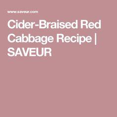 Cider-Braised Red Cabbage Recipe   SAVEUR
