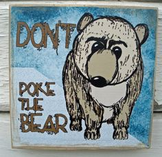 Don't Poke the Bear Wall Plaque Funny Wall Art by tamarakraft Dont Poke The Bear, Funny Wall Art, Just For Fun, Wall Plaques, Bears, Funny Stuff, Etsy Shop, My Favorite Things, Sayings