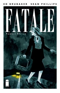 The cover to Fatale #11, art by Sean Phillips & Dave Stewart