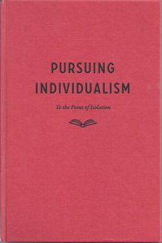 Pursuing Individualism to the point of Isolation