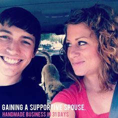 {Handmade Business in 31 Days — Day 3, Gaining support from your spouse/partner.}