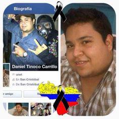 Gloria eterna al Héroe del #Tachira Daniel Tinoco asesinado mientras luchaba por la libertad de Venezuela #11M pic.twitter.com/FPXkoCW8Da
