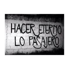 Hacer eterno lo pasajero  #accion #muros