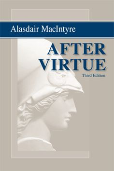 After Virtue: A Study in Moral Theory, Third Edition by Alasdair MacIntyre