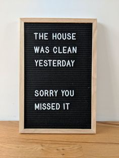 Always cleaning - letterbord quotes Always cleaning - letterbord quotes Letterbord quotes, letterboard quotes, the house was clean yesterday, sorry you missed it. Word Board, Quote Board, Message Board, Home Quotes And Sayings, Sign Quotes, Words Quotes, The Words, Light Box Quotes Funny, Funny Quotes About Love