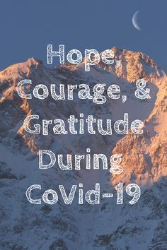 Some thoughts on the Coronavirus pandemic to inspire hope, courage, and gratitude during this difficult time. Advent Hope, Courage Quotes, Blessed Quotes, Words Of Hope, Heart Painting, Quote Life, Common Sense, Encouragement Quotes, Stay Safe