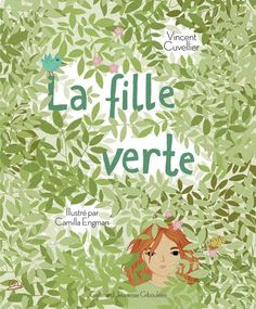 La Fille Verte by Vincent Cuvellier Camilla, Album Jeunesse, Fable, Reading, Movie Posters, Marianne, Children Books, Illustrations, Hui