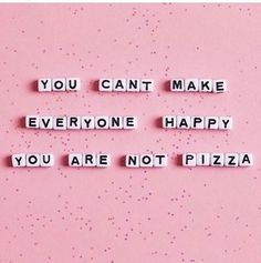 A little reminder that your not pizza and thats a good thing. Its not your job t… Motivacional Quotes, Pink Quotes, Happy Quotes, Words Quotes, Positive Quotes, Citations Rose, Tout Rose, Statements, Pink Aesthetic