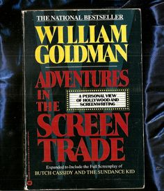 Adventures in the Screen Trade: A Personal View of Hollywood and Screenwriting: William Goldman: 9780446391177: Amazon.com: Books