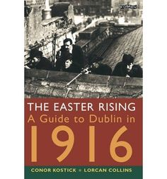 A vivid and entertaining guide to the events and locations of the Easter 1916 Rising. Defying all the odds 1600 men, women and children went out on 24 April, Easter Monday, 1916 to fight for an independent Ireland. Easter Rising, Easter Monday, Dublin, Entertaining, Books, Libros, Book, Book Illustrations, Funny