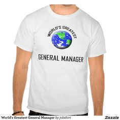 World's Greatest General Manager Tshirts