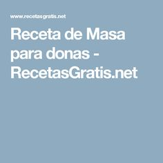 Receta de Masa para donas - RecetasGratis.net