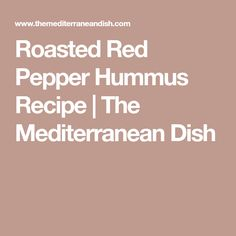 Roasted Red Pepper Hummus Recipe | The Mediterranean Dish