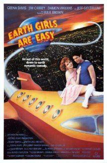 Earth Girls Are Easy. Geena Davis. Jim Carrey. Jeff Goldblum. Great, cheesy 80's movie!