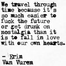 Erin Van Vuren — Time-travel and Chocolate Cake Time Quotes, Daily Quotes, Great Quotes, Quotes To Live By, Inspirational Quotes, Time Travel Quotes, My Poetry, Poetry Quotes, Words Quotes