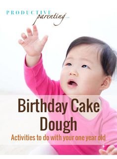 Productive Parenting: Preschool Activities - Birthday Cake Dough - Middle One-Year Old Activities