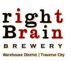 Right Brain Brewery - Traverse City, Michigan  **They moved from the Warehouse District to 16th street. (much larger building)  Another brewery is in the Warehouse District in the building they vacated.  It is called: Workshop Brewery. 2013