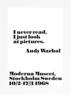 Andy Warhol - I never read I just look at pictures