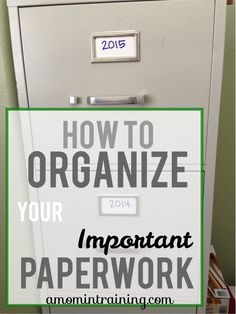 how to organize your important paperwork