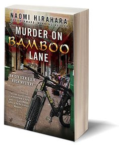 """Murder on Bamboo Lane"" by Naomi Hirahara: ""The first in a new series featuring LAPD bicycle cop Ellie Rush!  Bike cop Ellie Rush dreams of becoming a homicide detective, but it's still a shock when the first dead body she encounters on the job is that of a former college classmate."""