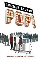 Pop! by Catherine Bruton - The first round of auditions was a bit mad. All these wannabe popstars sitting around trying to look wacky/soulful/tragic. At least we had a cracking back story. The tears, the tragedy, the broken homes and feuding families, the star-crossed lovers. And only some of it was made up....