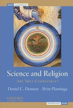 Science and Religion: Are They Compatible? (Point/Counterpoint) by Daniel C. Dennett. $9.95. Publisher: Oxford University Press, USA (September 10, 2010). Author: Daniel C. Dennett. Publication: September 10, 2010