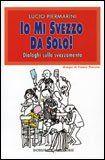Io mi Svezzo da Solo - Dialoghi sullo svezzamento - Lucio Piermarini - ★★★★