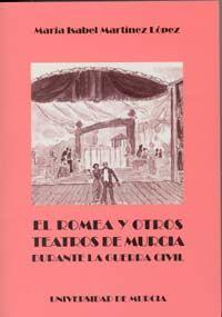 Nº. Tít.: 375005.-  El Romea y otros teatros de Murcia durante la Guerra Civil / Maribel Martínez López.-- Murcia : Universidad, 2003. --   354 p.-- (Cuadernos de teatro ; 23). --    ISBN 84-8371-401-9.—Signatura: 82-2.02(MU) MAR rom URL: http://books.google.es/books?id=iTa44tYoBU4C&printsec=frontcover&dq=isbn:8483714019&hl=es&sa=X&ei=ErMZU4raPMWyywOu9oKwAw&ved=0CDIQ6AEwAA#v=onepage&q&f=false