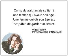 On ne devrait jamais se fier à une femme qui avoue son âge. Une femme qui dit son âge est incapable de garder un secret.  Trouvez encore plus de citations et de dictons sur: http://www.atmosphere-citation.com/populaires/on-ne-devrait-jamais-se-fier-a-une-femme-qui-avoue-son-age-une-femme-qui-dit-son-age-est-incapable-de-garder-un-secret.html?