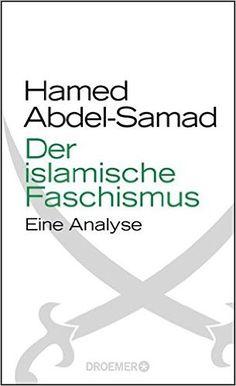 Der islamische Faschismus: Eine Analyse: Amazon.de: Hamed Abdel-Samad: Bücher