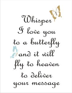 Whisper I love you to a Butterfly Stencil- **Reusable Stencil**- 7 Sizes Available- Create your own Memorial Signs - Tatoo - Memorial Tattoo Quotes, Whisper Love, Butterfly Stencil, Butterfly Wall, Text Signs, I Love You, My Love, Letter Stencils, Memories Quotes