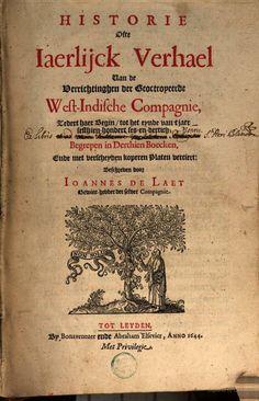 Historie ofte Iaerlijck verhael van de verrichtinghen der Geoctroyeerde West-Indische Compagnie (1621-1636) ... - Joannes de Laet - 1644