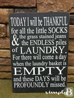 MUST have for laundry rm. Today I Will Be Thankful Sign by SimplyBSignsnSuch on Etsy. I want to make this and hang up in my laundry!