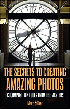 The Secrets to Creating Amazing Photos: 83 Composition Tools from the Masters: Marc Silber: There's a common misconception that composition is mysterious and that only certain people have that natural gift for the techniques involved. Free Books Online, Books To Read Online, Cool Photos, Amazing Photos, Photo Composition, Best Portraits, Create Photo, Video Photography, Photography Books