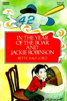 In the Year of the Boar and Jackie Robinson by Betty Bao Lord   35 Childhood Books You May Have Forgotten About