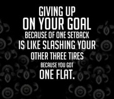 Don't give up on your goals you're worth it!