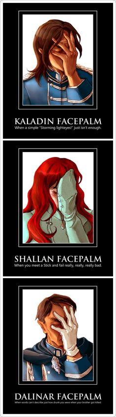 Stormlight Facepalm Memes: Kaladin, Shallan, Dalinar / by BotanicaXu