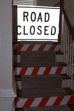 Road Closed sign. Great way to block off stairs or rooms you don't want guests going into during a Construction Party. {HAVE}