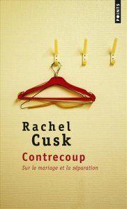Contrecoup, Rachel Cusk, Points