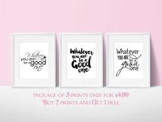 Package of 3 Quotes. Whatever you are Be a Good One. PRINTABLE ART. Instant Download. Typography Digital Art. Black and White.