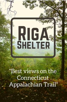 Riga Shelter and tent sites, best shelter views for backpackers on the Appalachian Trail in Connecticut