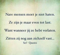 #spreuk #citaat #nederlands #teksten #spreuken #citaten #haten #lief #mooi