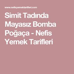Simit Tadında Mayasız Bomba Poğaça - Nefis Yemek Tarifleri