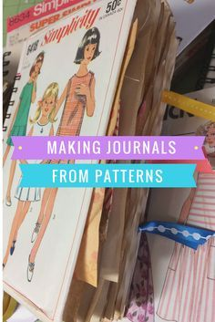 """Sweet junk journals made from vintage sewing patterns. I used """"The Cinch"""" to bind the coffee stained pages. Many """"sewing themed"""" embellishments and tags on the inside. Watch the video and be inspired!"""