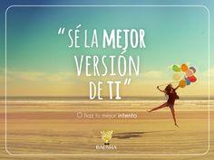 """Sé la mejor version de ti. O haz tu mejor intento""  #Baenha #Frase #tu"